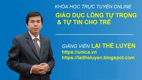 GIAO DUC LONG TU TRONG VA TU TIN CHO TRE - LAI THE LUYEN
